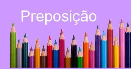 Preposição - Classe gramatical invariável