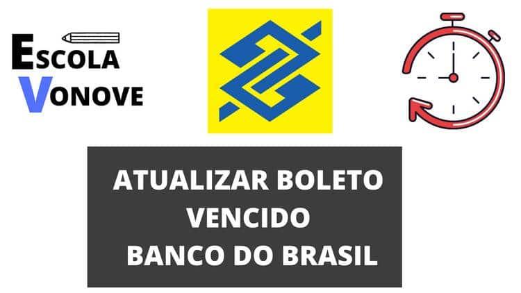ATUALIZAR BOLETO VENCIDO BANCO DO BRASIL