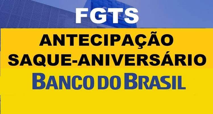 adiantar saque aniversario do fgts para o banco do brasil