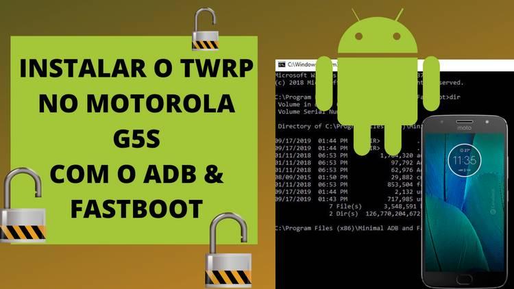 INSTALAR O TWRP NO MOTOROLA G5S COM O ADB & FASTBOOT