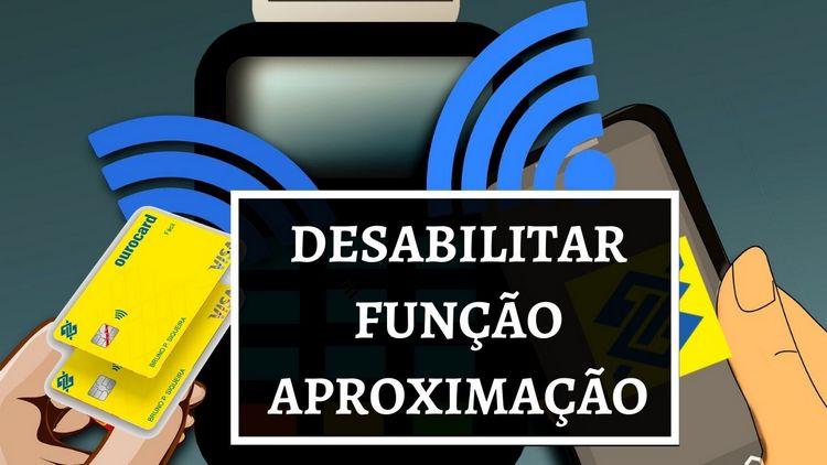 DESABILITAR FUNÇÃO APROXIMAÇÃO BB